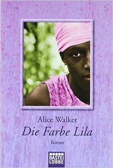 Die farbe lila roman alice walker 9783404921331 for Die farbe lila