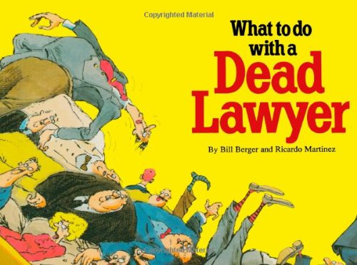 What to do with a Dead Lawyer