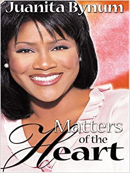 Matters Of The Heart Juanita Bynum 9780786272037 Amazon