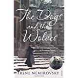 The Dogs and the Wolvesby Ir�ne N�mirovsky