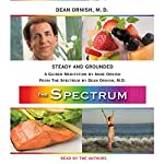 Steady and Grounded: A Guided Meditation from THE SPECTRUM | Dean Ornish,Anne Ornish