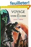 Voyage au centre de la terre : Collection : Biblioth�que verte cartonn�e & illustr�e pleine page en noir & en couleurs