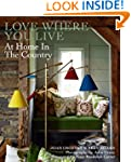 Love Where You Live: At Home in the C...
