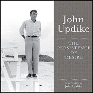 The Persistence of Desire | [John Updike]