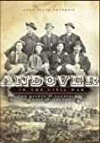img - for Andover in the Civil War: The Spirit & Sacrifice of a New England Town book / textbook / text book