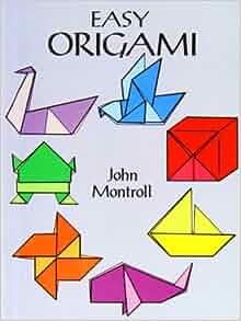 easy origami amazoncouk john montroll 9781439522875