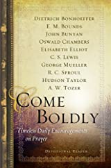 Come Boldly, Timeless Daily Encouragements on Prayer