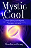Don J Goewey Mystic Cool: Neuroplasticity, Thought, and the Power of Attitude