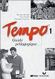 echange, troc Evelyne Bérard, Yves Canier, christian Lavenne - Tempo, 1 : Méthode de français (Guide pédagogique)