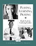 img - for F.I.R.E.: Playing, Learning, Praying: Parish Tools for Gathering Families book / textbook / text book