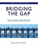 Bridging the Gap: College Reading (with MyReadingLab) (9th Edition) (Smith Developmental Reading)