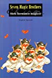 Seven Magic Brothers/Siete Hermanos Magicos (English/Spanish Edition)