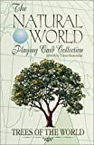 Trees of the World Playing Cards (The Natural World Playing Card Collection)