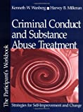 Criminal Conduct and Substance Abuse Treatment: Strategies for Self-Improvement and Change - The Participant's Workbook