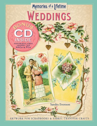 Memories of a Lifetime: Weddings: Artwork for Scrapbooks & Fabric-Transfer Crafts, Sandra Evertson