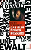 img - for Das Blut deines Bruders: Die Zukunft der Gewalt (German Edition) book / textbook / text book