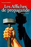 echange, troc Françoise Passera - Les Affiches de propagande 1939-1945