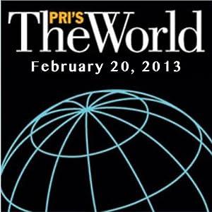 The World, February 20, 2013 Radio/TV Program