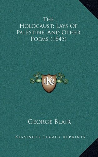 The Holocaust; Lays of Palestine; And Other Poems (1845)
