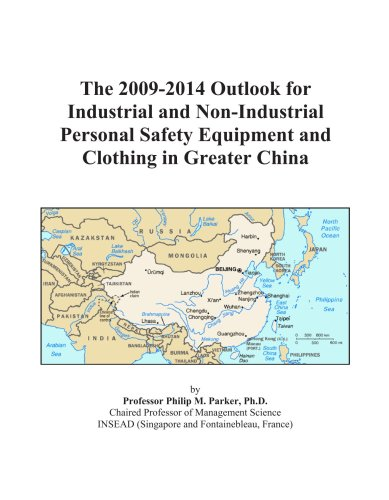 The 2009-2014 Outlook for Industrial and Non-Industrial Personal Safety Equipment and Clothing in Greater China