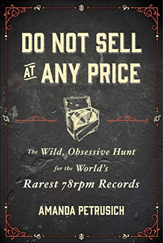 Do Not Sell At Any Price: The Wild, Obsessive Hunt for the World's Rarest 78rpm Records (R Crumb Blues compare prices)