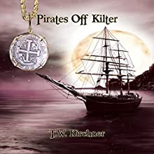 Pirates Off Kilter (       UNABRIDGED) by T.W. Kirchner Narrated by Jay Markwart