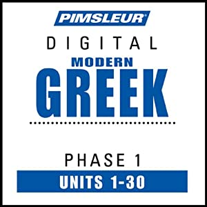 Greek (Modern) Phase 1, Units 1-30: Learn to Speak and Understand Modern Greek with Pimsleur Language Programs | [Pimsleur]