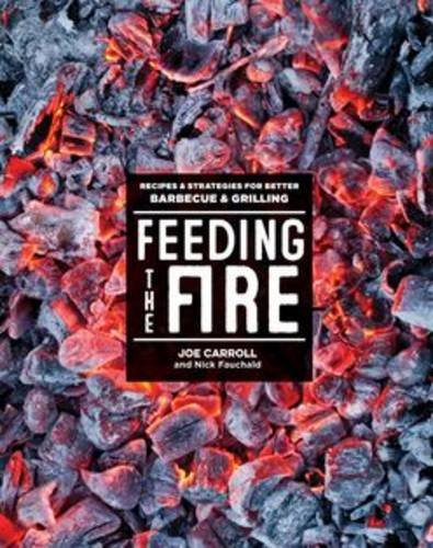 Feeding the Fire: Recipes and Strategies for Better Barbecue and Grilling PDF