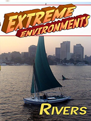 Extreme Environments - Rivers