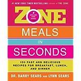 Zone Meals in Seconds (Zone (Regan)) ~ Barry Sears