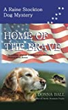Home of the Brave (Raine Stockton Dog Mystery) (Volume 9)