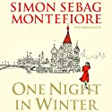 One Night in Winter (       UNABRIDGED) by Simon Sebag Montefiore Narrated by Simon Slater