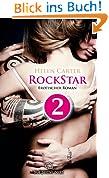 Rockstar - Teil 2   Erotischer Roman: Sex, Leidenschaft, Erotik und Lust