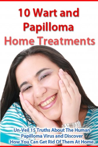 10 Wart And Papilloma Home Treatments And 15 Truths About The Human Papilloma Virus