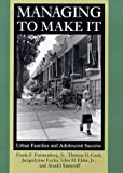 img - for Managing to Make It: Urban Families and Adolescent Success (The John D. and Catherine T. MacArthur F) 1st edition by Furstenberg, Frank F., Cook, Thomas D., Eccles, Jacquelynne, (1999) Hardcover book / textbook / text book
