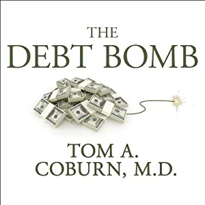 The Debt Bomb: A Bold Plan to Stop Washington from Bankrupting America | [John Hart, Tom A. Coburn]