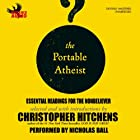 The Portable Atheist: Essential Readings for the Nonbeliever Hörbuch von Christopher Hitchens Gesprochen von: Nicholas Ball