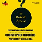 The Portable Atheist: Essential Readings for the Nonbeliever | Christopher Hitchens