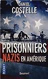 Prisonniers nazis en Am�rique par Costelle