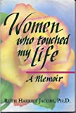 "Women Who Touched My Life: ""A Memoir"""
