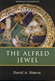 David Hinton The Alfred Jewel and Other Late Anglo-Saxon Decorated Metalwork (Ashmolean Handbooks)