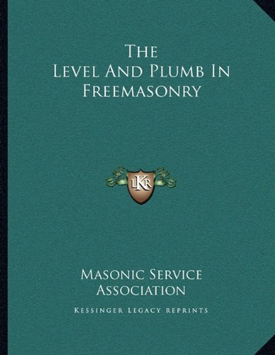 The Level and Plumb in Freemasonry