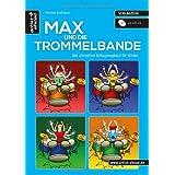 """Max und die Trommelbande: Das ultimative Schlagzeugbuch f�r Kinder (inkl. Audio-CD)von """"Michael Grossmann"""""""