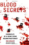 img - for Blood Secrets: Chronicles of a Crime Scene Reconstructionist by Rod Englert (2010-04-13) book / textbook / text book