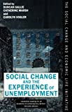 Social change and the experience of unemployment /