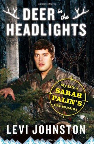 Deer in the Headlights: My Life in Sarah Palin's Crosshairs