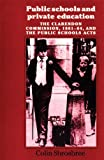 img - for Public Schools and Private Education: The Clarendon Commission 1861-64 and the Public Schools Acts by Shrosbree Colin (2011-01-04) Paperback book / textbook / text book
