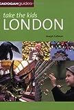 Joseph Fullman Take the Kids: London (Cadogan Guides)