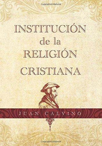 Institucion de la Religion Cristiana (Spanish Edition)