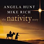 The Nativity Story | Angela Hunt,Mike Rich